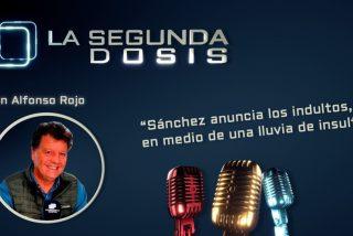 """""""Sánchez anuncia los indultos, en medio de una lluvia de insultos"""""""