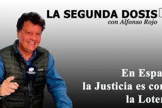 """""""En España, la Justicia es como la Lotería"""""""
