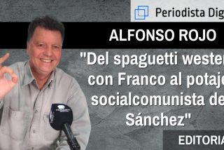 """Alfonso Rojo: """"Del spaghetti western con Franco al potaje socialcomunista de Sánchez"""""""