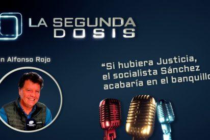 """""""Si hubiera Justicia, el socialista Sánchez acabaría en el banquillo"""""""