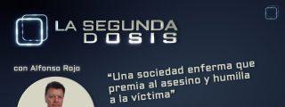 """""""Una sociedad enferma que premia al asesino y humilla a la víctima"""""""