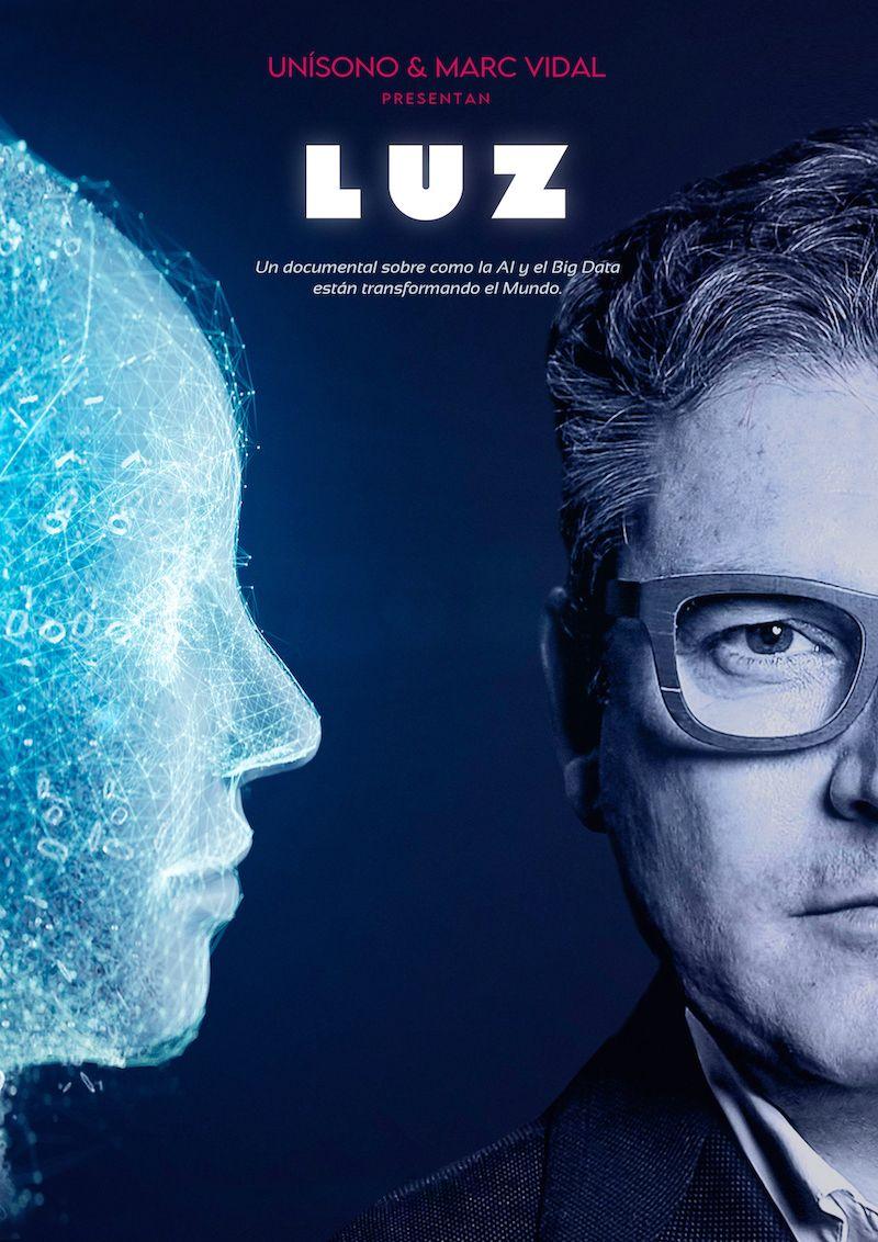 LUZ: Un documental sobre cómo la AI y el Big Data están cambiando el mundo
