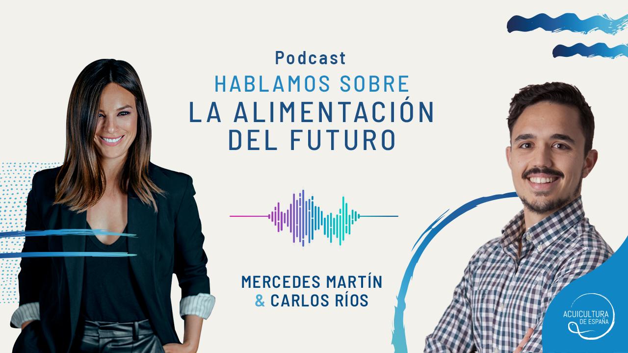 """Acuicultura de España estrena, con Carlos Ríos y Mercedes Martín, el podcast """"La despensa del futuro"""""""
