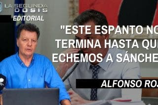 """Alfonso Rojo: """"Este espanto no termina hasta que echemos a Sánchez"""""""