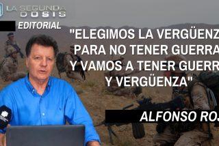 """Alfonso Rojo: """"Elegimos la vergüenza para no tener más guerra, y vamos a tener guerra y vergüenza"""""""