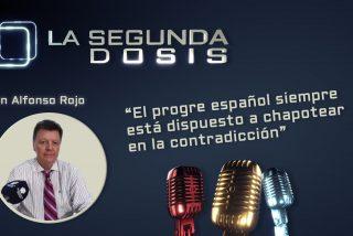 """""""El progre español siempre está dispuesto a chapotear en la contradicción"""""""