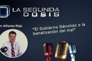 """""""El Gobierno Sánchez o la banalización del mal"""""""