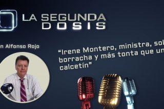 """""""Irene Montero, ministra, sola, borracha y más tonta que un calcetín"""""""