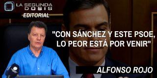 """Alfonso Rojo: """"Con Sánchez, el PSOE y estos medios de comunicación, lo peor está por venir"""""""
