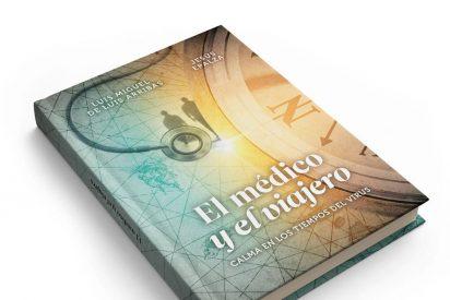 Luis Miguel de Luis Arribas y Jesús Epalza publican con Editorial Torres 'El médico y el viajero. Calma en los tiempos del virus'.
