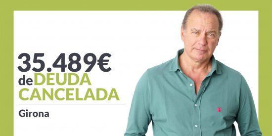 Repara tu Deuda Abogados cancela 35.489€ en Girona (Catalunya) con la Ley de Segunda Oportunidad