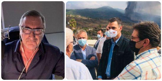 """Carlos Herrera: """"Sánchez no tiene problema en visitar dos veces La Palma, pero no se le vio el pelo por los hospitales durante la pandemia"""""""