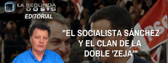 """Alfonso Rojo: """"El socialista Sánchez y el clan de la 'doble zeja'"""""""