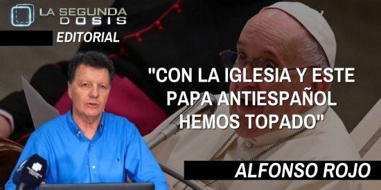 """Alfonso Rojo: """"Con la Iglesia y este Papa antiespañol hemos topado"""""""
