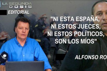 """Alfonso Rojo: """"Ni esta España, ni estos jueces, ni estos políticos, ni estos periodistas, son los míos"""""""