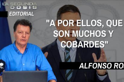 """Alfonso Rojo: """"A por ellos, que son muchos y cobardes"""""""