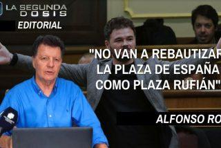"""Alfonso Rojo: """"No van a rebautizar la Plaza de España como Plaza Rufián"""""""
