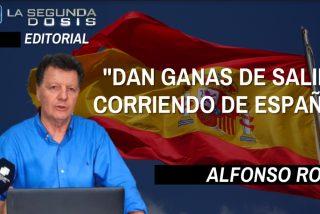 """Alfonso Rojo: """"Dan ganas de salir corriendo de España"""""""