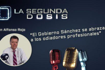 """""""El Gobierno Sánchez se abraza a los odiadores profesionales"""""""