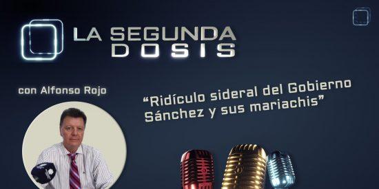 """""""Ridículo sideral del Gobierno Sánchez y sus mariachis"""""""