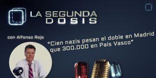 Cien nazis en Madrid pesan el doble que 300.000 en el País Vasco