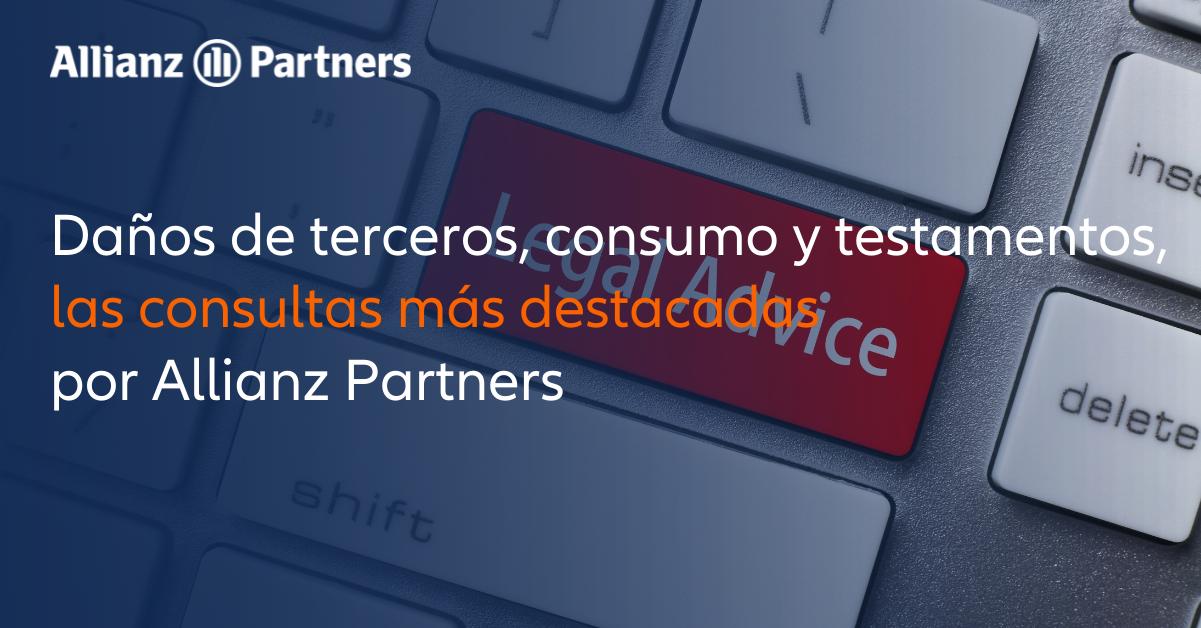 Daños de terceros, consumo y testamentos, las consultas más destacadas por Allianz Partners