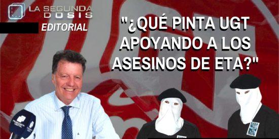 """Alfonso Rojo: """"¿Qué pinta UGT apoyando a los asesinos de ETA?"""""""