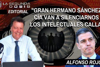 """Alfonso Rojo: """"Gran Hermano Sánchez y Cía van a silenciarnos y los intelectuales callan"""""""