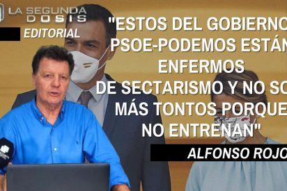 """Alfonso Rojo: """"Estos del Gobierno PSOE-Podemos están enfermos de sectarismo y no son más tontos porque no entrenan"""""""