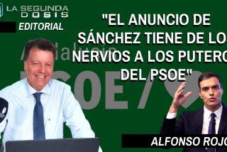 """Alfonso Rojo: """"El anuncio de Sánchez tiene de los nervios a los puteros del PSOE"""""""