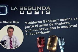 Gobierno Sánchez: cuando se juntan el ansia de titulares lujuriosos con la ineptitud y el sectarismo