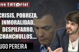 """Hugo Pereira vapulea a Pedro Sánchez: """"crisis, pobreza, inmoralidad, despilfarro y chanchullos"""""""
