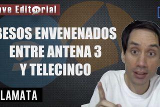 """Expediente Lamata: """"Besos envenados entre Antena 3 y Telecinco"""""""
