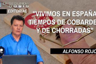 """Alfonso Rojo: """"vivimos en España tiempos de cobardes y de chorradas"""""""