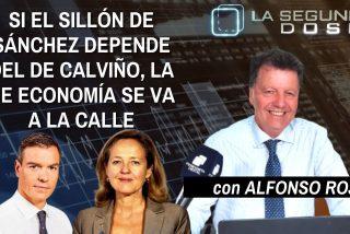 """""""Si el sillón de Sánchez depende del de Calviño, la de economía se va a la calle"""""""