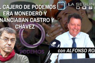 """La Segunda Dosis: """"El cajero de Podemos era Monedero y financiaban Castro y Chávez"""""""