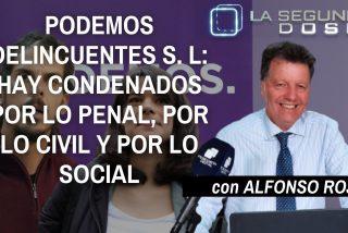 """La Segunda Dosis: """"Podemos Delincuentes SL: hay condenados por lo penal, por lo civil y por lo social"""""""