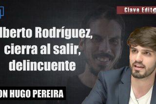 """Hugo Pereira: """"Alberto Rodríguez, delincuente 'pateaPolicías', cierra al salir"""""""